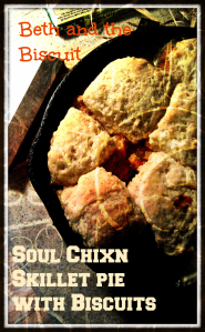 Soul Chixn Skillet Pie and Biscuits